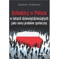 Uchodźcy w Polsce w latach dziewięćdziesiątych jako nowy problem społeczny