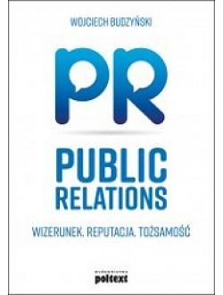 Public relations. Wizerunek. Reputacja. Tożsamość