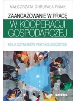 Zaangażowanie w pracę w kooperacji gospodarczej. Rola czynników psychologicznych