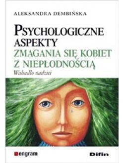 Psychologiczne aspekty zmagania się kobiet z niepłodnością. Wahadło nadziei