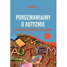 Porozmawiajmy o autyzmie. Przewodnik dla rodziców i specjalistów