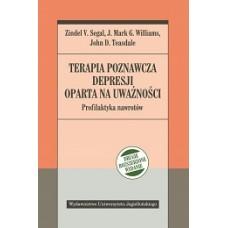 Terapia poznawcza depresji oparta na uważności. Profilaktyka nawrotów. Wyd. II, rozszerzone