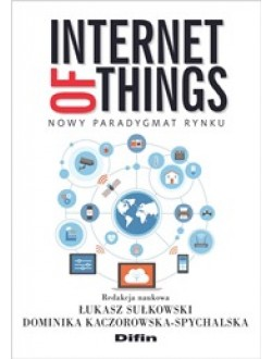 Internet of Things. Nowy paradygmat rynku
