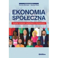 Ekonomia społeczna. Między rynkiem, państwem a obywatelem