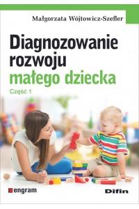Diagnozowanie rozwoju małego dziecka. Część 1