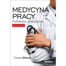 Medycyna pracy. Profilaktyka i orzecznictwo