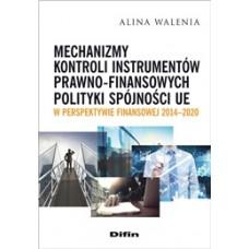 Mechanizmy kontroli instrumentów prawno-finansowych  polityki spójności UE w perspektywie finansowej 2014-2020