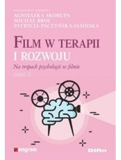 Film w terapii i rozwoju. Na tropach psychologii w filmie. Część 2