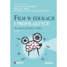 Film w edukacji i profilaktyce. Na tropach psychologii w filmie. Część 1