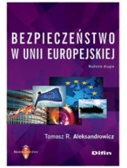 Bezpieczeństwo w Unii Europejskiej. Wydanie 2