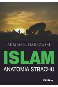 Islam. Anatomia strachu
