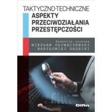 Taktyczno-techniczne aspekty przeciwdziałania przestępczości