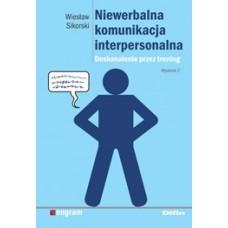 Niewerbalna komunikacja interpersonalna. Doskonalenie przez trening. Wydanie 2