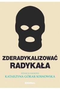 Zderadykalizować radykała