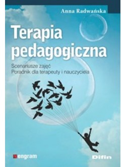 Terapia pedagogiczna. Scenariusze zajęć. Poradnik dla terapeuty i nauczyciela