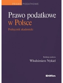 Prawo podatkowe w Polsce. Podręcznik akademicki