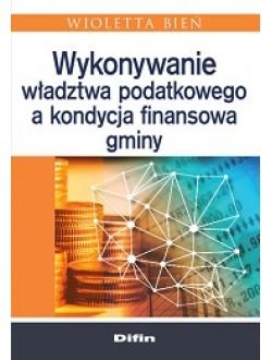 Wykonywanie władztwa podatkowego a kondycja finansowa gminy