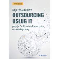 Międzynarodowy outsourcing usług IT. Pozycja Polski na światowym rynku outsourcingu usług