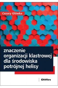 Znaczenie organizacji klastrowej dla środowiska potrójnej helisy