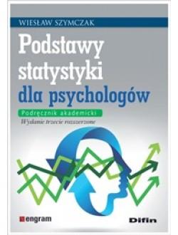 Podstawy statystyki dla psychologów. Podręcznik akademicki. Wydanie trzecie poprawione