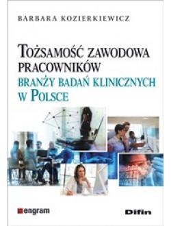 Tożsamość zawodowa pracowników branży badań klinicznych w Polsce