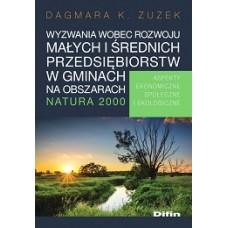 Wyzwania wobec rozwoju małych i średnich przedsiębiorstw w gminach na obszarach Natura 2000. Aspekty ekonomiczne, społeczne i ekologiczne