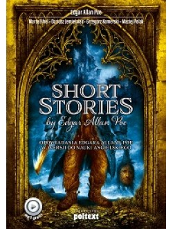 Short Stories by Edgar Allan Poe. Opowiadania Edgara Allana Poe w wersji do nauki angielskiego