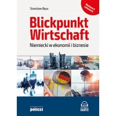 Blickpunkt Wirtschaft. Niemiecki w ekonomii i biznesie  Wydanie II zmienione