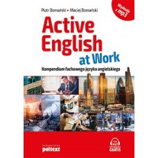 Active English at Work  Kompendium fachowego języka angielskiego