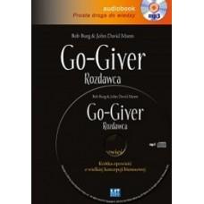 Go-giver. Rozdawca. Krótka opowieść o wielkiej koncepcji biznesowej. Audiobook