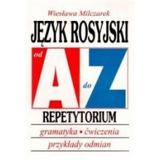 Język rosyjski od A do Z. Repetytorium. Gramatyka, ćwiczenia, przykłady odmian