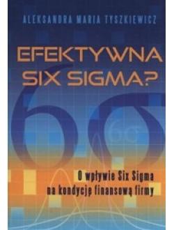 Efektywna Six Sigma? O wpływie Six Sigma na kondycję finansową firmy