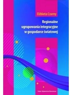 Regionalne ugrupowania integracyjne w gospodarce światowej