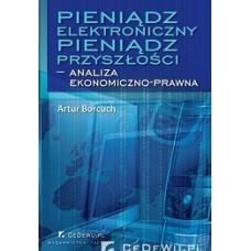 Pieniądz elektroniczny - Pieniądz przyszłości - analiza ekonomiczno-prawna