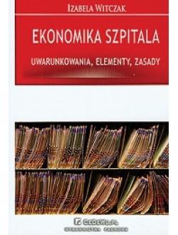 Ekonomika szpitala - uwarunkowania, elementy, zasady