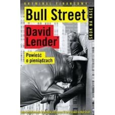 Bull street Powieść o pieniądzach