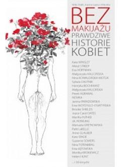 Bez makijażu. Prawdziwe historie kobiet