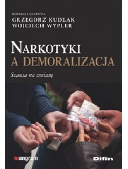 Narkotyki a demoralizacja. Szansa na zmianę