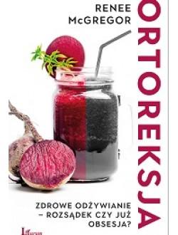 Ortoreksja  Zdrowe odżywianie - rozsądek czy już obsesja?