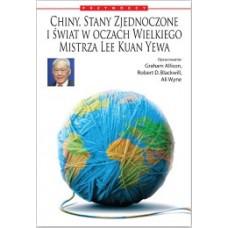 Chiny, Stany Zjednoczone i Świat w oczach Wielkiego Mistrza Lee Kuan Yewa