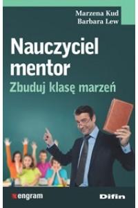 Nauczyciel mentor. Zbuduj klasę marzeń