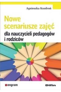 Nowe scenariusze zajęć dla nauczycieli pedagogów i rodziców
