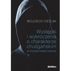 Występki i wykroczenia o charakterze chuligańskim w polskim prawie karnym