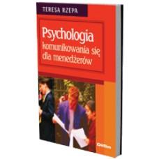 Psychologia komunikowania się dla menedżerów 50% rabatu