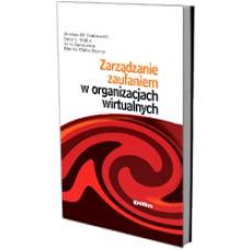 Zarządzanie zaufaniem w organizacjach wirtualnych 50% rabatu