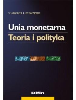 Unia monetarna. Teoria i polityka