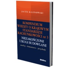 Kompendium wiedzy o Krajowym Standardzie Rachunkowości nr 3: Niezakończone usługi budowlane. Komentarze - analizy - przychody