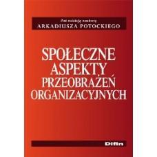 Społeczne aspekty przeobrażeń organizacyjnych