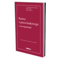 Kazusy z prawa bankowego z rozwiązaniami - materiały pomocnicze dla studentów prawa i ekonomii 50% rabatu