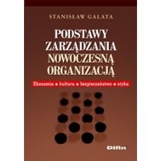 Podstawy zarządzania nowoczesną organizacją. Ekonomia, kultura, bezpieczeństwo, etyka 50% rabatu